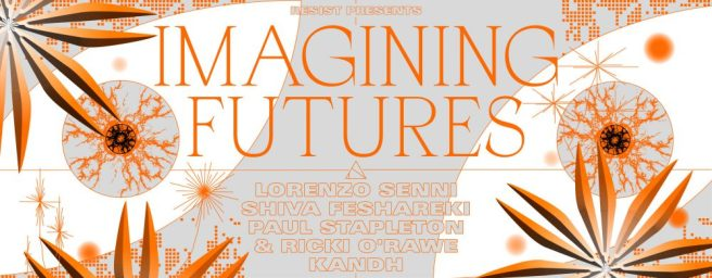 RESIST imagining futures 070618